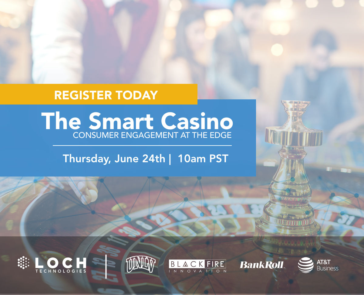 UPCOMING EVENT    The Smart Casino: Consumer Engagement at The Edge